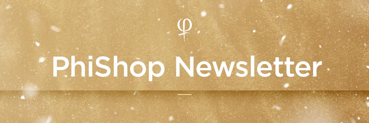 PhiShop Newsletter